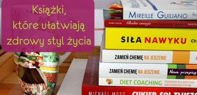 Książki, które ułatwiają zdrowy styl życia